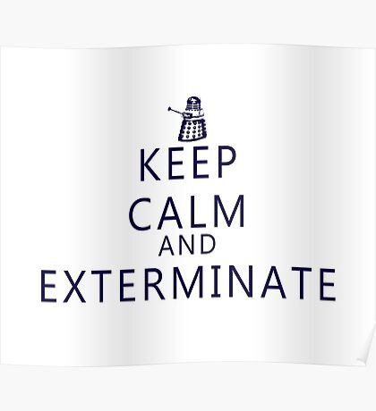 Keep Calm and Exterminate Dalek Poster