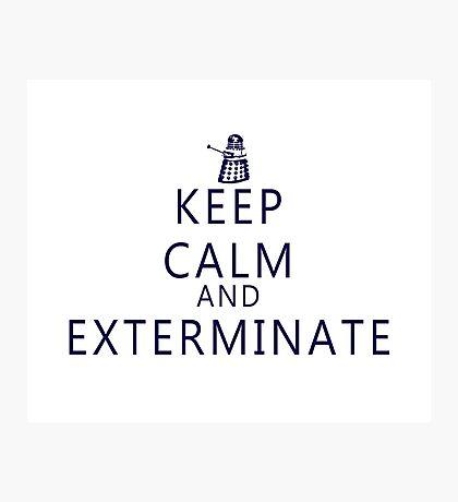 Keep Calm and Exterminate Dalek Photographic Print