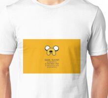 Jake the dog quote Unisex T-Shirt