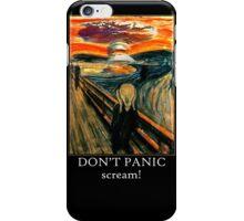 Don't Panic - Scream! iPhone Case/Skin