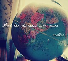 And The Distance Will Never Matter by Lindsay Fulda