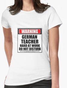 Warning German Teacher Hard At Work Do Not Disturb T-Shirt