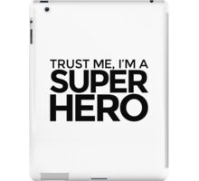 Trust me, I'm a Super Hero iPad Case/Skin