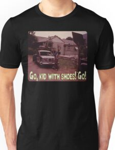 Go, Kid With Shoes! Go! Unisex T-Shirt