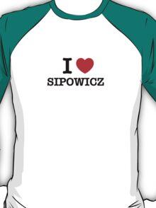 I Love SIPOWICZ T-Shirt