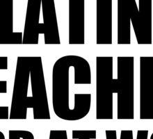 Warning Latin Teacher Hard At Work Do Not Disturb Sticker