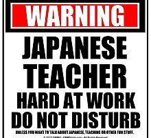 Warning Japanese Teacher Hard At Work Do Not Disturb by cmmei