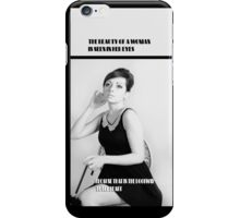 The Beauty Of A Woman Is Seen In Her Eyes iPhone Case/Skin