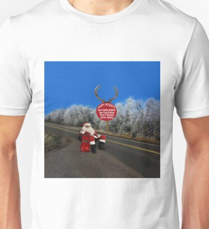 HAPPY HOLIDAYS-STAY SAFE-DON'T TEXT & DRIVE-DON'T DRINK & DRIVE-DON'T SPEED--VARIOUS APPAREL.. Unisex T-Shirt