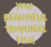 Ann, You Beautiful Trophical Fish Kids Clothes