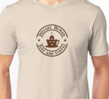 Coffee: Instant Human VRS2 Unisex T-Shirt