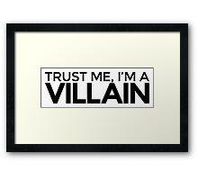 Trust me, I'm a Villain Framed Print