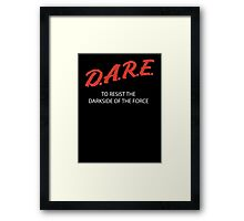 D.A.R.E. to resist the darkside Framed Print