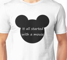 It all started with a mouse Unisex T-Shirt