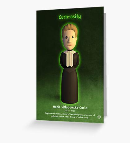 Marie Sklodowska-Curie - Curie-osity Greeting Card