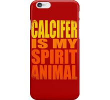 Calcifer is my Spirit Animal iPhone Case/Skin
