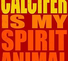Calcifer is my Spirit Animal by Penelope Barbalios