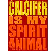 Calcifer is my Spirit Animal Photographic Print
