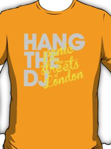 Hang The DJ T-Shirt