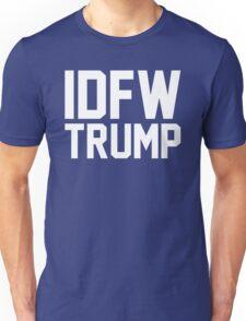 IDFW Trump Unisex T-Shirt