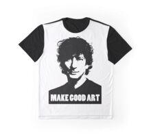 Make Good Art Graphic T-Shirt