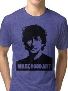 Make Good Art Tri-blend T-Shirt