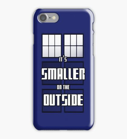 It's Smaller on the Outside iPhone Case/Skin