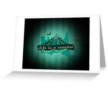 Life is a Carnivale! Greeting Card