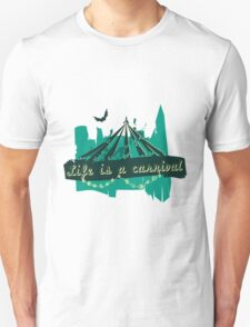 Life is a Carnivale! Unisex T-Shirt