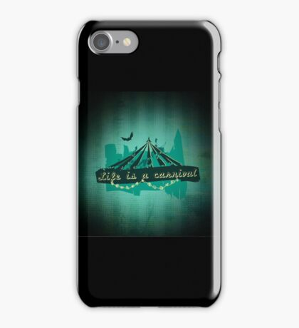 Life is a Carnivale! iPhone Case/Skin