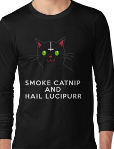 Smoke catnip and hail Lucipurr Long Sleeve T-Shirt