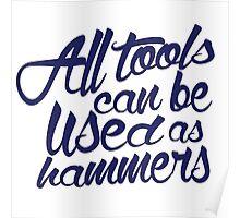 All Tools Can be Used as Hammers Poster