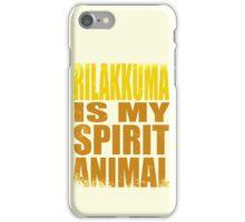 Rilakkuma is my Spirit Animal iPhone Case/Skin