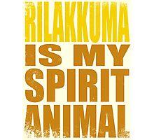 Rilakkuma is my Spirit Animal Photographic Print