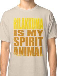Rilakkuma is my Spirit Animal Classic T-Shirt
