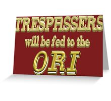 Trespassers Will Be Fed to the Ori - Dark Backgrounds Greeting Card