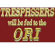 Trespassers Will Be Fed to the Ori - Dark Backgrounds Photographic Print