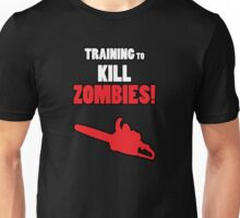 Training to Kill Zombies! Unisex T-Shirt