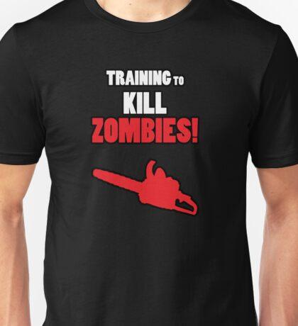 Training to Kill Zombies! Unisex T-Shirt