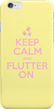 Keep Calm and Flutter On by PhotonPotato