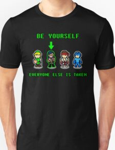 Be Yourself. Everyone Else Is Taken. T-Shirt