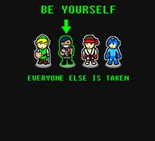 Be Yourself. Everyone Else Is Taken. Unisex T-Shirt