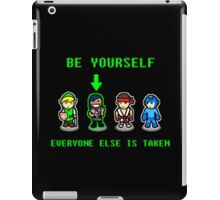 Be Yourself. Everyone Else Is Taken. iPad Case/Skin