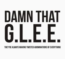 Damn That G.L.E.E. by TLOS