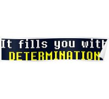 It Fills You With DETERMINATION Poster
