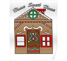 "Gingerbread House ""Home Sweet Home"" Poster"