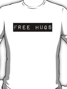 Free Hugs for everyone! T-Shirt