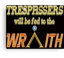 Trespassers Will Be Fed to the Wraith - Dark Backgrounds Canvas Print