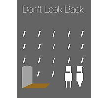 Don't Look Back Photographic Print