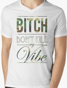 Bitch don't kill my Vibe - camo Mens V-Neck T-Shirt